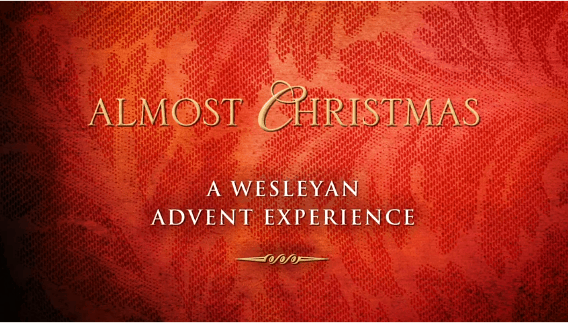 Wesley 124: Almost Christmas: A Wesleyan Advent Experience (Zoom)